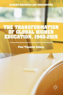 The Transformation of Global Higher Education, 1945-2015, Hardback Book