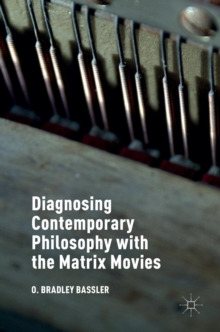 Diagnosing Contemporary Philosophy with the Matrix Movies, Hardback Book