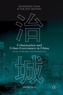Urbanization and Urban Governance in China : Issues, Challenges, and Development, Hardback Book