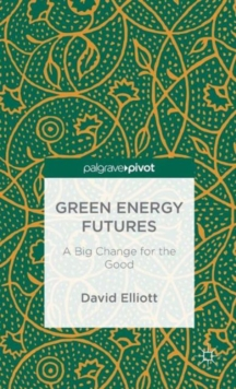 Green Energy Futures: A Big Change for the Good, Hardback Book