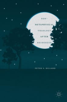 Non-Metaphysical Theology After Heidegger, Hardback Book