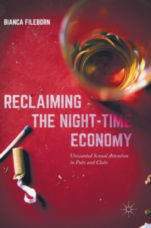 Reclaiming the Night-Time Economy : Unwanted Sexual Attention in Pubs and Clubs, Hardback Book