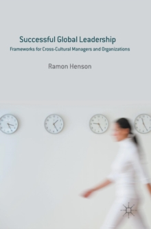 Successful Global Leadership : Frameworks for Cross-Cultural Managers and Organizations, Hardback Book