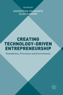 Creating Technology-Driven Entrepreneurship : Foundations, Processes and Environments, Hardback Book