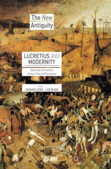 Lucretius and Modernity : Epicurean Encounters Across Time and Disciplines, Paperback / softback Book