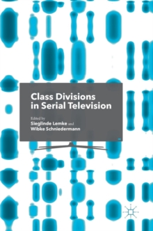 Class Divisions in Serial Television, Hardback Book