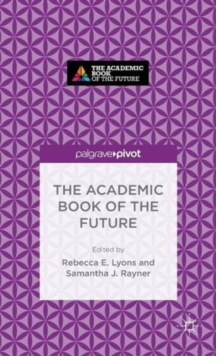 The Academic Book of the Future, Hardback Book