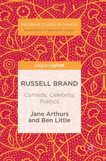 Russell Brand: Comedy, Celebrity, Politics, Hardback Book