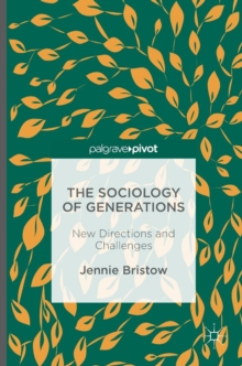 The Sociology of Generations : New Directions and Challenges, Hardback Book