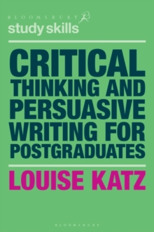 Critical Thinking and Persuasive Writing for Postgraduates, Paperback / softback Book