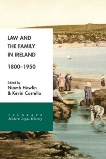 Law and the Family in Ireland, 1800-1950, Paperback / softback Book