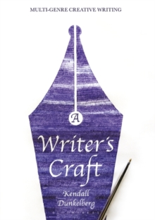 A Writer's Craft : Multi-Genre Creative Writing, Paperback / softback Book