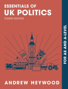 Essentials of UK Politics : For AS and A-Level, Paperback Book