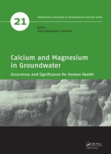 Calcium and Magnesium in Groundwater : Occurrence and Significance for Human Health, Hardback Book