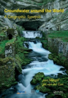 Groundwater around the World : A Geographic Synopsis, Hardback Book