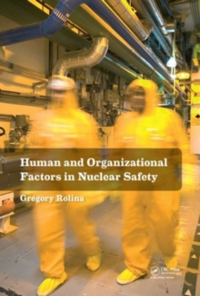 Human and Organizational Factors in Nuclear Safety : The French Approach to Safety Assessments, Hardback Book