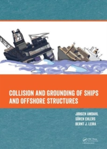 Collision and Grounding of Ships and Offshore Structures, Mixed media product Book