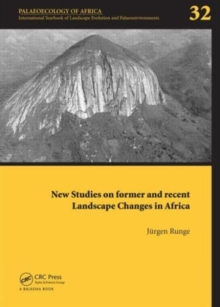 New Studies on Former and Recent Landscape Changes in Africa : Palaeoecology of Africa 32, Hardback Book