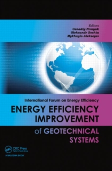 Energy Efficiency Improvement of Geotechnical Systems : International Forum on Energy Efficiency, Hardback Book