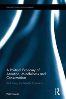 A Political Economy of Attention, Mindfulness and Consumerism : Reclaiming the Mindful Commons, Hardback Book