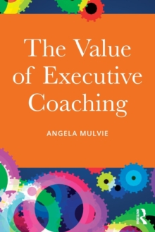 The Value of Executive Coaching, Paperback / softback Book