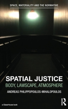 Spatial Justice : Body, Lawscape, Atmosphere, Hardback Book