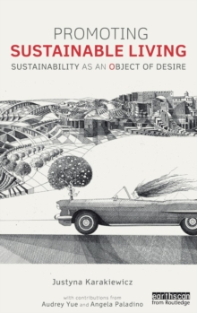 Promoting Sustainable Living : Sustainability as an Object of Desire, Hardback Book