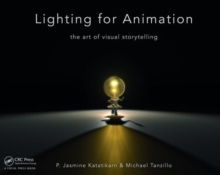 Lighting for Animation : The Art of Visual Storytelling, Paperback / softback Book