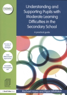 Understanding and Supporting Pupils with Moderate Learning Difficulties in the Secondary School : A practical guide, Paperback / softback Book