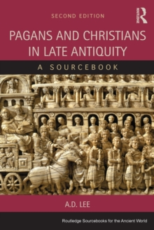 Pagans and Christians in Late Antiquity : A Sourcebook, Paperback Book