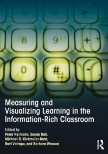 Measuring and Visualizing Learning in the Information-Rich Classroom, Paperback / softback Book