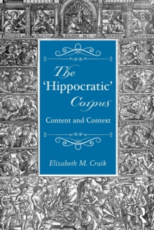 The 'Hippocratic' Corpus : Content and Context, Paperback / softback Book