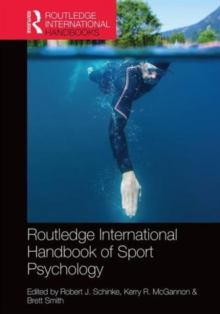 Routledge International Handbook of Sport Psychology, Hardback Book