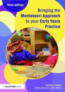 Bringing the Montessori Approach to your Early Years Practice, Paperback / softback Book