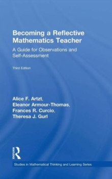 Becoming a Reflective Mathematics Teacher : A Guide for Observations and Self-Assessment, Hardback Book