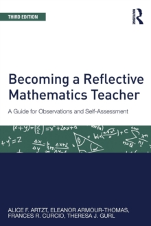 Becoming a Reflective Mathematics Teacher : A Guide for Observations and Self-Assessment, Paperback / softback Book