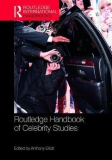 Routledge Handbook of Celebrity Studies, Hardback Book