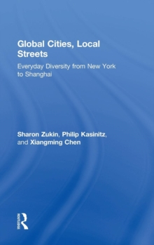 Global Cities, Local Streets : Everyday Diversity from New York to Shanghai, Hardback Book