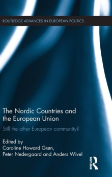 The Nordic Countries and the European Union : Still the Other European Community?, Hardback Book