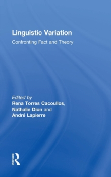 Linguistic Variation : Confronting Fact and Theory, Hardback Book