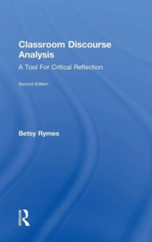 Classroom Discourse Analysis : A Tool For Critical Reflection, Second Edition, Hardback Book