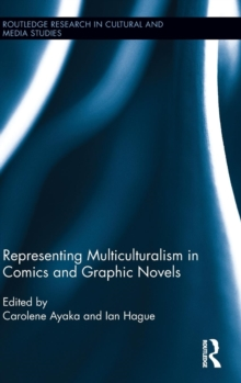 Representing Multiculturalism in Comics and Graphic Novels, Hardback Book