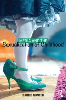 Media and the Sexualization of Childhood, Paperback / softback Book