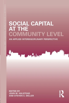 Social Capital at the Community Level : An Applied Interdisciplinary Perspective, Paperback / softback Book