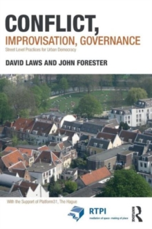 Conflict, Improvisation, Governance : Street Level Practices for Urban Democracy, Paperback / softback Book