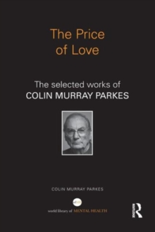 The Price of Love : The selected works of Colin Murray Parkes, Paperback / softback Book