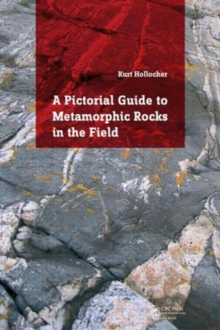 A Pictorial Guide to Metamorphic Rocks in the Field, Paperback Book