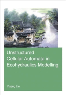 Unstructured Cellular Automata in Ecohydraulics Modelling, Paperback / softback Book