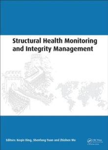 Structural Health Monitoring and Integrity Management : Proceedings of the 2nd International Conference of Structural Health Monitoring and Integrity Management (ICSHMIM 2014), Nanjing, China, 24-26 S, Hardback Book