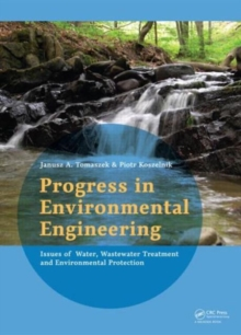 Progress in Environmental Engineering : Water, Wastewater Treatment and Environmental Protection Issues, Hardback Book
